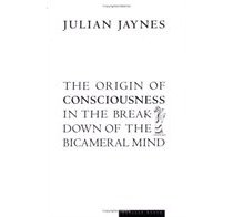 """The Origin of Consciousness in the Breakdown of the Bicameral Mind"""